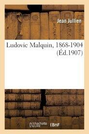 Ludovic Malquin, 1868-1904 FRE-LUDOVIC MALQUIN 1868-1904 (Sciences Sociales) [ Jullien-J ]