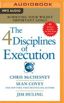 Stephen R. Covey's the 4 Disciplines of Execution: The Secret to Getting Things Done, on Time, with
