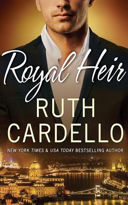 Royal Heir ROYAL HEIR 6D (Westerly Billionaire) [ Ruth Cardello ]