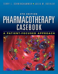 PharmacotherapyCasebook:APatient-FocusedApproach,EighthEdition