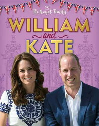 The Royal Family: William and Kate: The Duke and Duchess of Cambridge