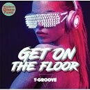 【輸入盤】Get On The Floor