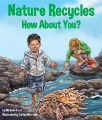 NatureRecycles:HowaboutYou?[MichelleLord]