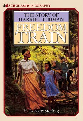 Freedom Train: The Story of Harriet Tubman: The Story of Harriet Tubman FREEDOM TRAIN THE STORY OF HAR [ Dorothy Sterling ]