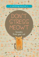 Don't Stress Meowt: Calming Lessons from Cats