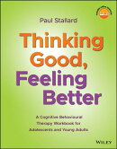 Thinking Good, Feeling Better: A Cognitive Behavioural Therapy Workbook for Adolescents and Young Ad