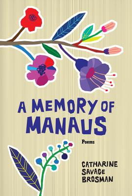 A Memory of Manaus: Poems MEMORY OF MANAUS [ Mercer University Press ]