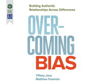 OvercomingBias:BuildingAuthenticRelationshipsAcrossDifferences[TiffanyJana]