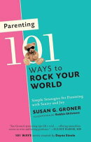 Parenting: 101 Ways to Rock Your World