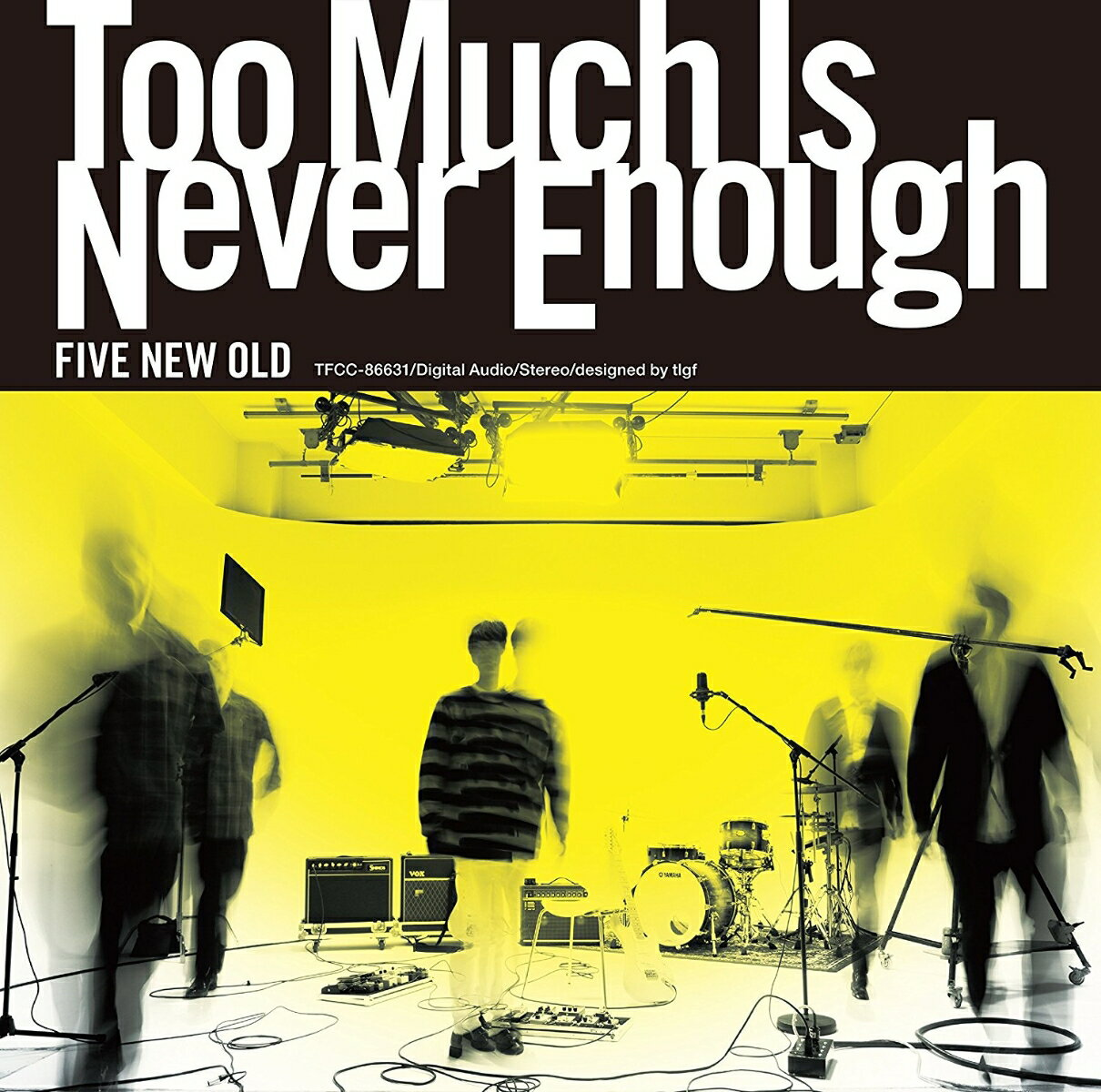 Too Much Is Never Enough [ FIVE NEW OLD ]