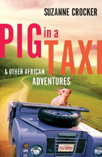 Pig_in_a_Taxi:_And_Other_Afric
