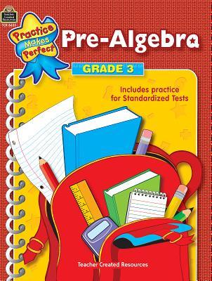 Pre-Algebra Grade 3 PRAC MAKES PERFECT PRE-ALGEBRA (Practice Makes Perfect (Teacher Created Materials)) [ Robert W. Smith ]