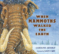 When_Mammoths_Walked_the_Earth