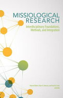 Missiological Research: Interdisciplinary Foundations, Methods, and Integration