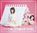 CALENDAR GIRL (初回限定盤A CD+DVD)