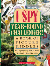 I Spy Year Round Challenger: A Book of Picture Riddles I SPY YEAR ROUND CHALLENGER (I Spy) [ Jean Marzollo ]