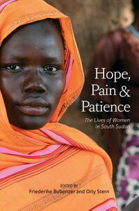 Hope,Pain&Patience:TheLivesofWomeninSouthSudan[FriederikeBubenzer]
