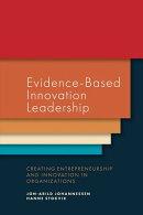 Evidence-Based Innovation Leadership: Creating Entrepreneurship and Innovation in Organizations