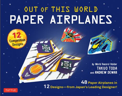 OUT OF THIS WORLD PAPER AIRPLANES KIT [ TAKURO/DEWAR TADA, ANDREW ]