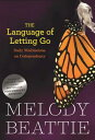 The Language of Letting Go LANGUAGE OF LETTING GO (Hazelden Meditation Series) [ Melody Beattie ]