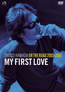 "ON THE ROAD 2005-2007 ""My First Love"" [ 浜田省吾 ]"