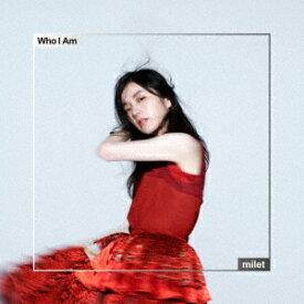 【楽天ブックス限定先着特典】Who I Am (オリジナルクリアファイル(A5サイズ)) [ milet ]