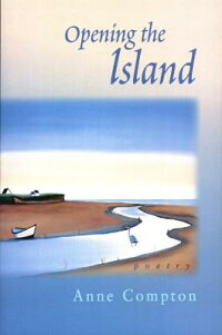 Opening_the_Island:_Poems_by_A