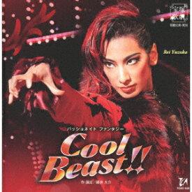 パッショネイト・ファンタジー 『Cool Beast!!』 [ 宝塚歌劇団 ]