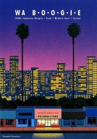 WA B・O・O・G・I・E 1980s Japanese Boogie/Fun [ Groove Curators ]