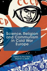 Science, Religion and Communism in Cold War Europe SCIENCE RELIGION & COMMUNISM I (St Antony's) [ Paul Betts ]