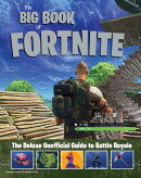 The Big Book of Fortnite: The Deluxe Unofficial Guide to Battle Royale