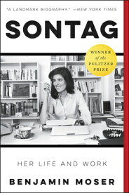 Sontag: Her Life and Work SONTAG [ Benjamin Moser ]