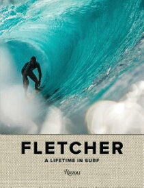Fletcher: A Lifetime in Surf FLETCHER A LIFETIME IN SURF [ Dibi Fletcher ]