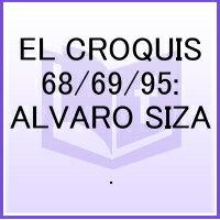 EL CROQUIS 68/69/95:ALVARO SIZA [ . ]