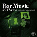 Bar Music 2017 Portal to Imagine Selection (初回限定盤)