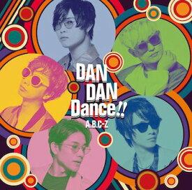 DAN DAN Dance!! (初回限定盤A CD+DVD) [ A.B.C-Z ]
