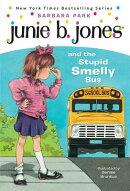 JUNIE B. JONES #1:STUPID SMELLY BUS(B)