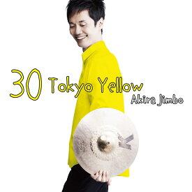 30 Tokyo Yellow [ 神保彰 ]