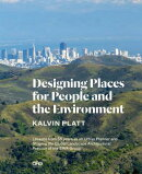 Designing Places for People and the Environment: Lessons from 55 Years as an Urban Planner and Shapi