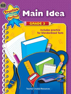 Main Idea, Grade 3 PRAC MAKES PERFECT MAIN-GRD 3 (Practice Makes Perfect (Teacher Created Materials)) [ Melissa Hart ]