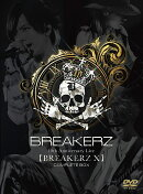 BREAKERZ 10th Anniversary Live 【BREAKERZ 10】 COMPLETE BOX