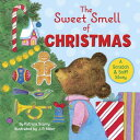 The Sweet Smell of Christmas SWEET SMELL OF XMAS-SCRATCH & (Scented Storybook) [...