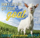 Don't Let Life Get Your Goat