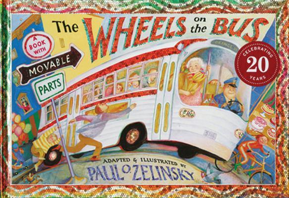 The Wheels on the Bus WHEELS ON THE BUS [ Paul O. Zelinsky ]