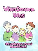 When Someone Dies: A Childrens' Grief Workbook