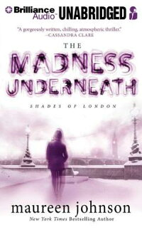 TheMadnessUnderneath[MaureenJohnson]