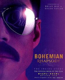 BOHEMIAN RHAPSODY THE INSIDE STORY THE OFFICIAL BOOK OF THE FILM ボヘミアン・ラプソディ オフィシャル・ブック [ オーウェン・ウィリアムズ ]