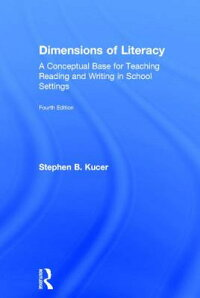 DimensionsofLiteracy:AConceptualBaseforTeachingReadingandWritinginSchoolSettings[StephenB.Kucer]