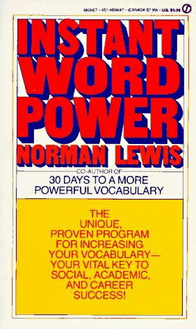 Instant Word Power: The Unique, Proven Program for Increasing Your Vocabulary--Your Vital Key to Soc INSTANT WORD POWER [ Norman Lewis ]