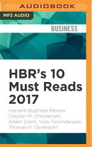 HBR's 10 Must Reads 2017: The Definitive Management Ideas of the Year from Harvard Business Review.